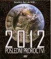 2012 - Poslední proroctví